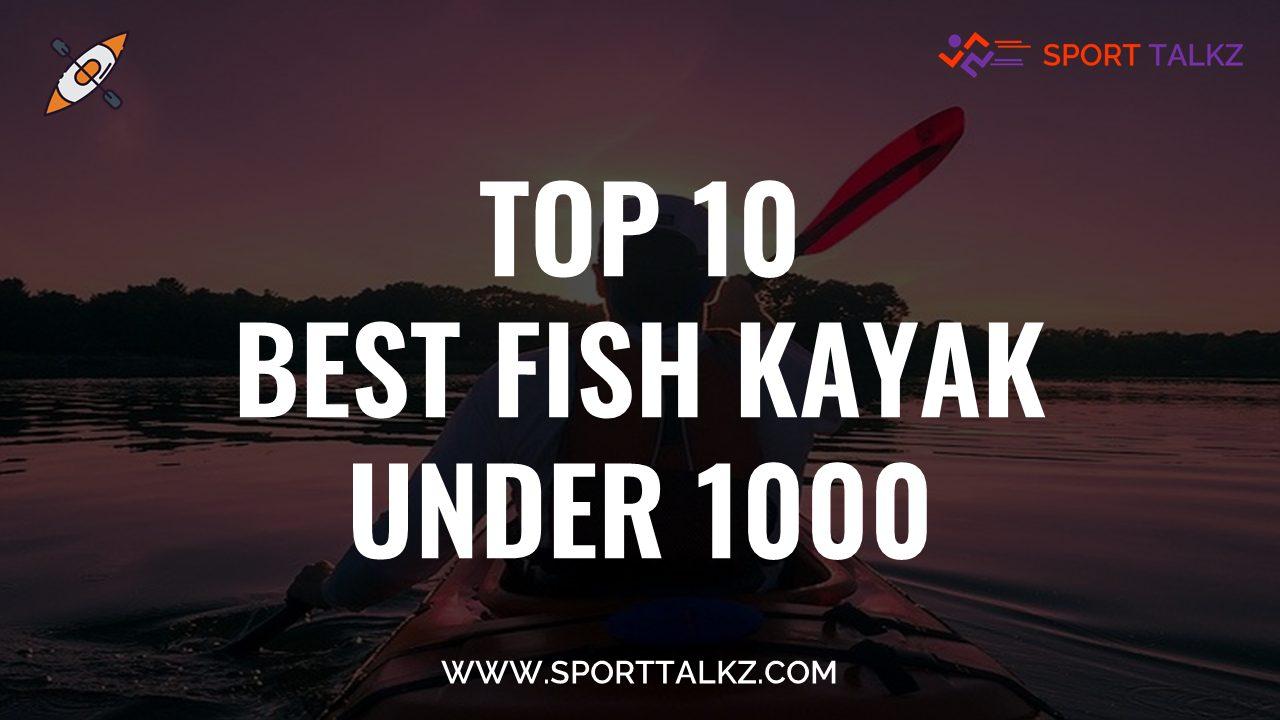 Best Fish Kayak Under 1000