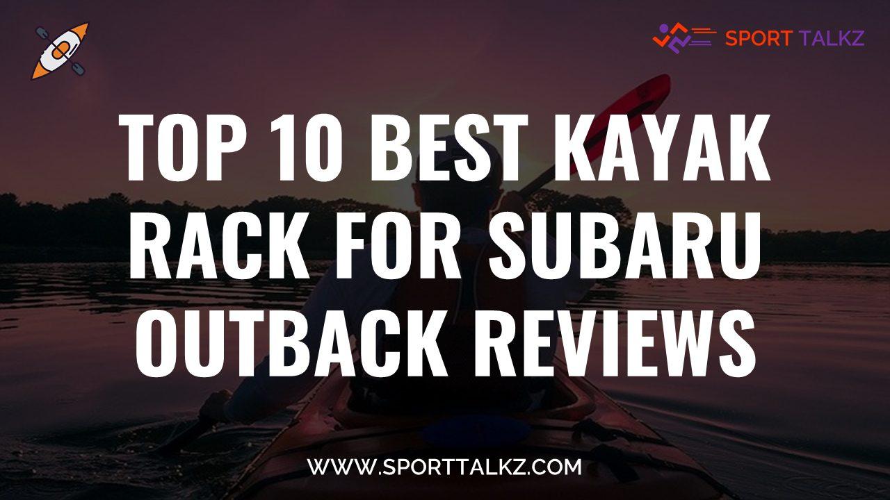 Best Kayak Rack For Subaru Outback