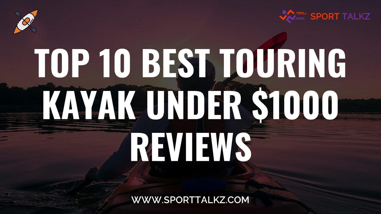 Best Touring Kayak Under $1000
