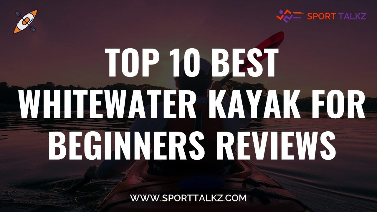Best Whitewater Kayak for Beginners