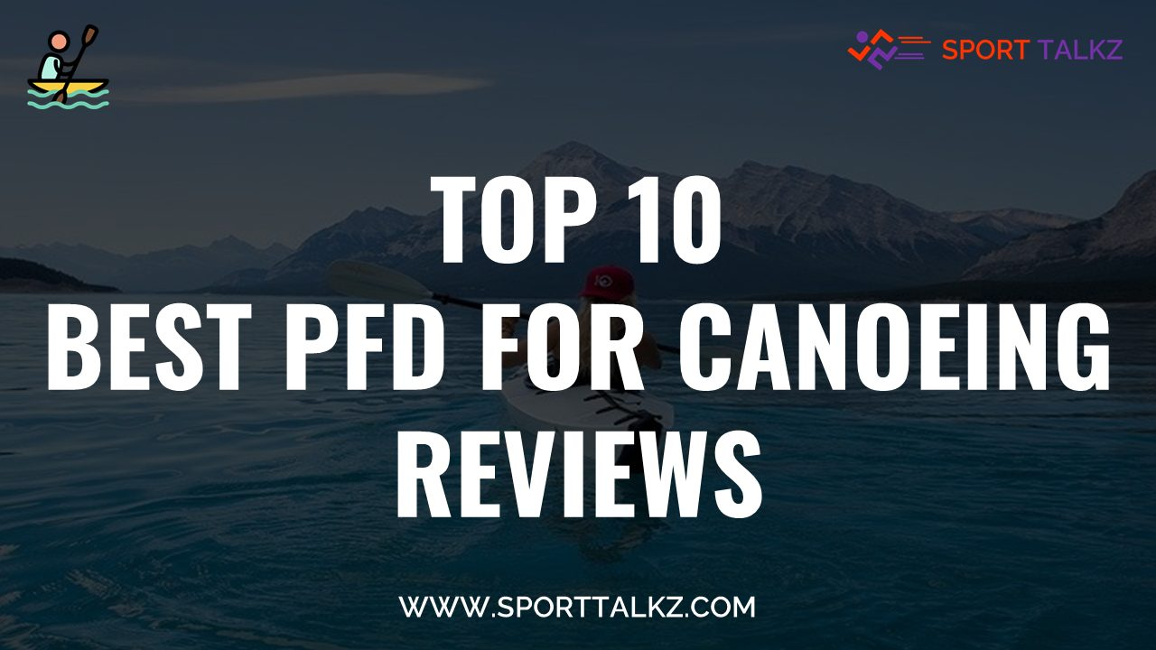 Best PFD For Canoeing