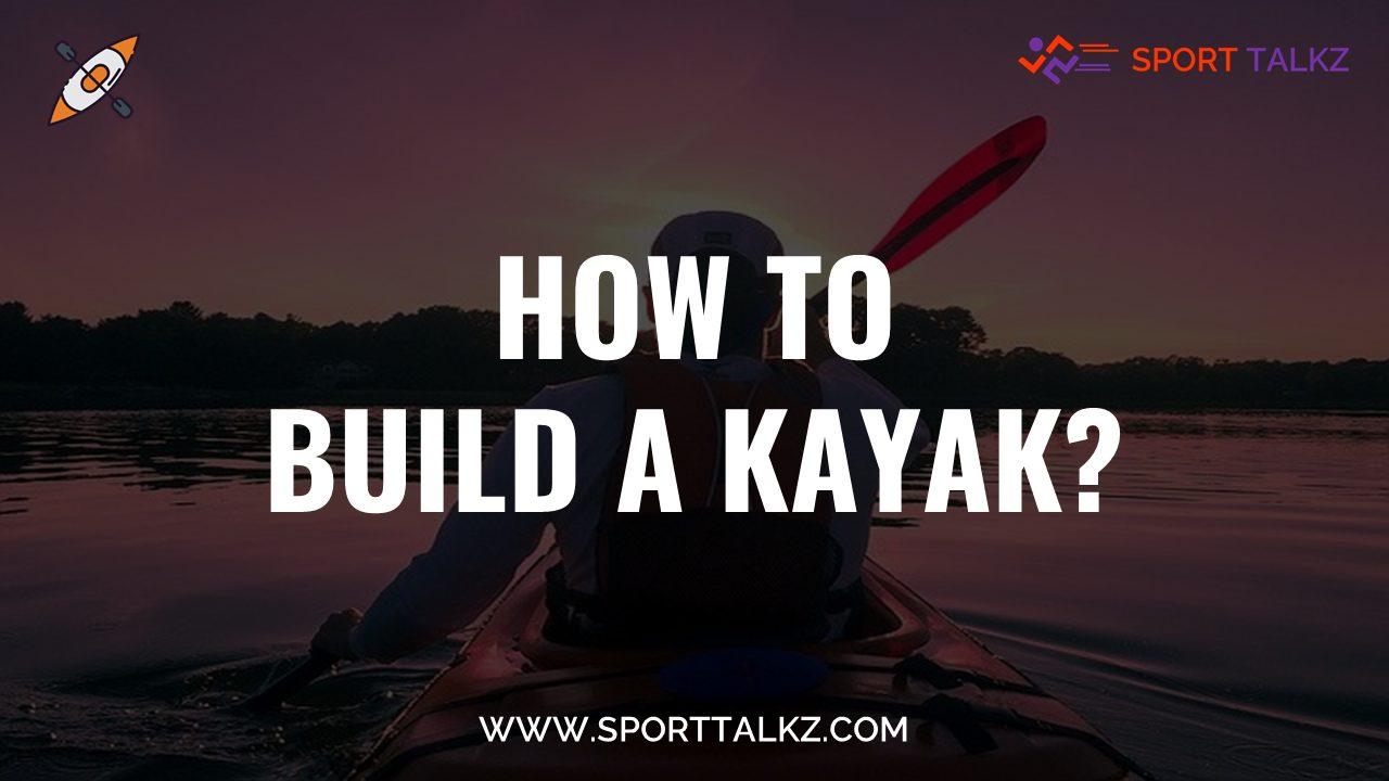 how to build a kayak