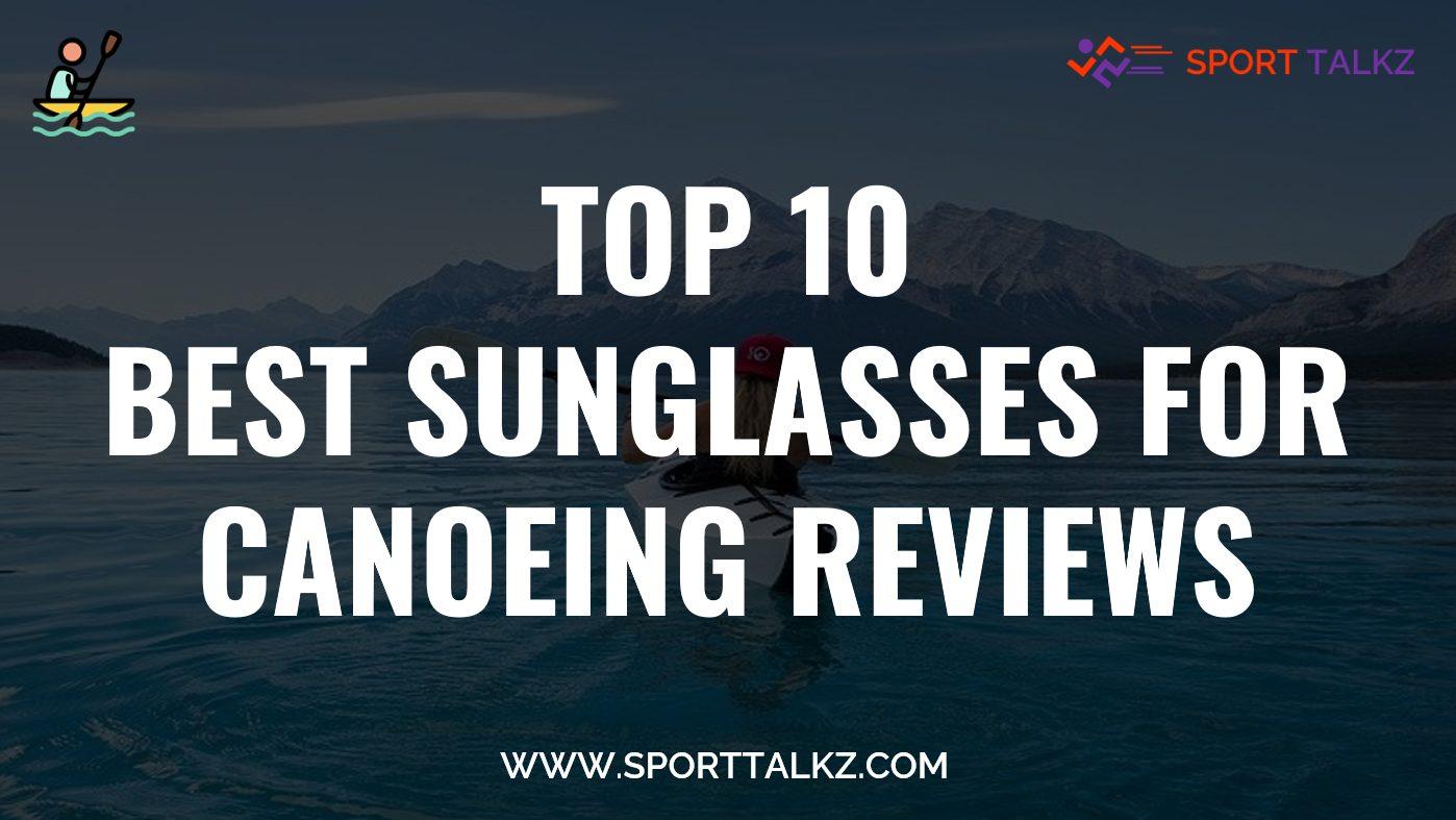 Best Sunglasses For Canoeing